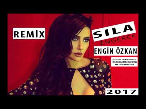 Sıla   Engerek Engin Özkan Remix 2017