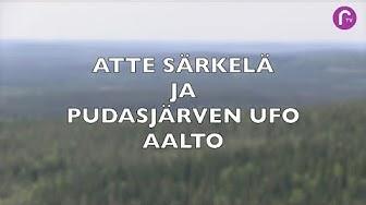 Atte Särkelä ja Pudasjärven ufo aalto