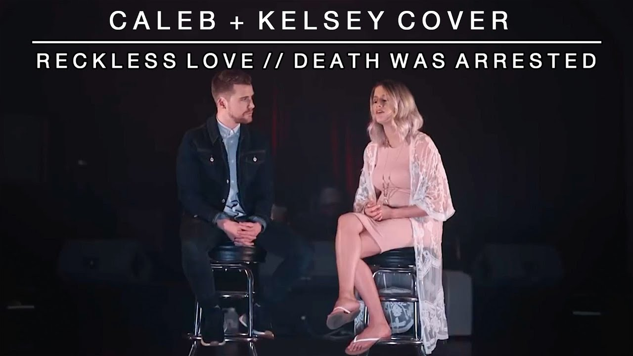 Reckless Love / Death Was Arrested | Caleb and Kelsey Mashup