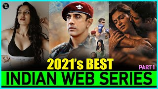 """Top 10 Best """"INDIAN WEB SERIES"""" of 2021 (New & Fresh) 