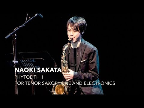 Phytolith I by Naoki Sakata for tenor saxophone and electron