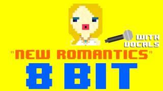 New Romantics w/Vocals (8 Bit Remix Cover Version) [Tribute to Taylor Swift] - 8 Bit Universe