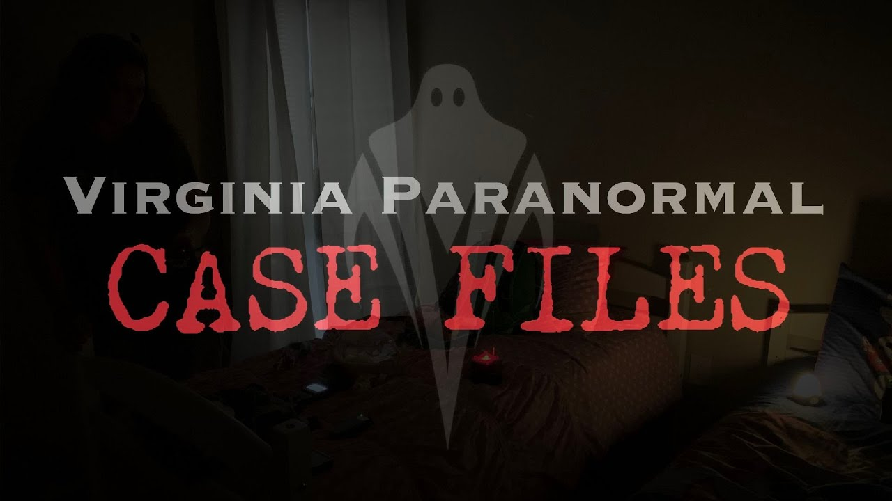 Spirit in the Walls - Virginia Paranormal Case Files