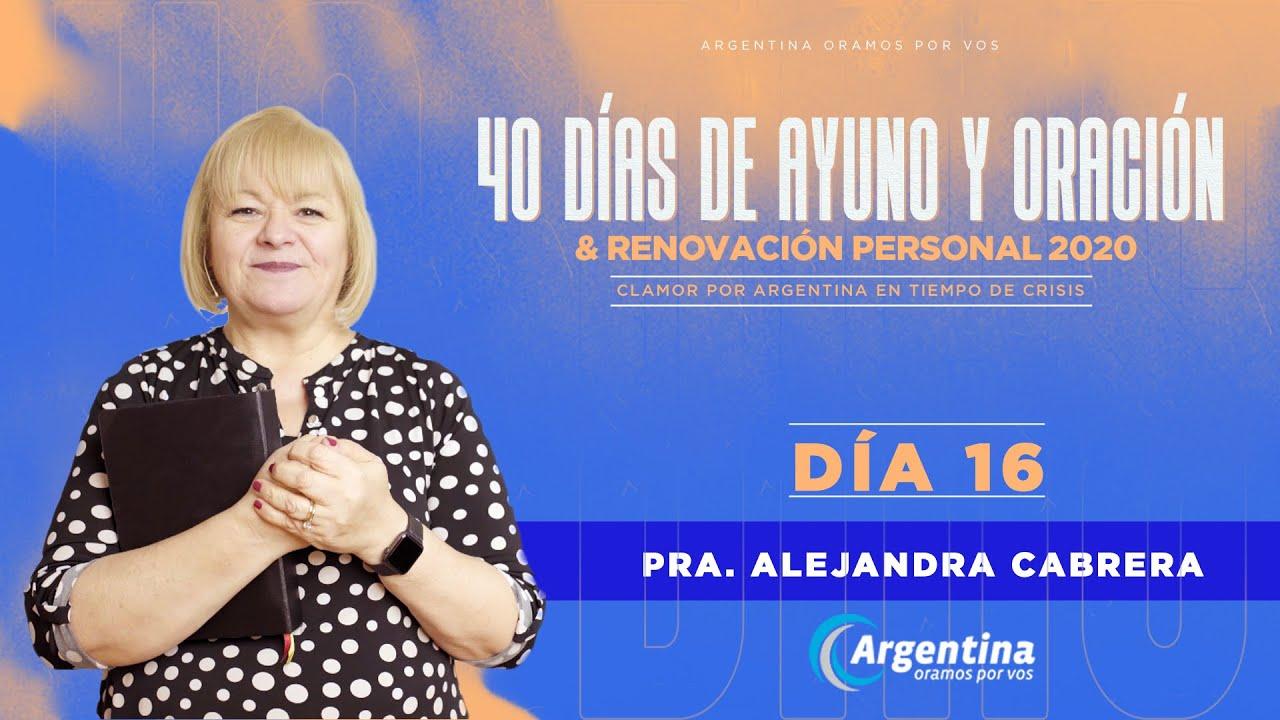 Día 16, 40 Días de Ayuno y Oración 2020 | Alejandra Cabrera