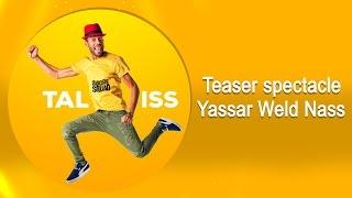 Teaser spectacle Yassar Weld Nass