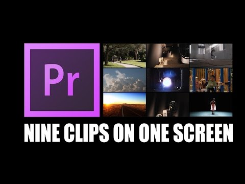 Premiere Pro: Nine Clips on One Screen