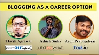 Top Indian Bloggers Discussing Career As a Blogger (The proper way)