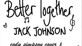 Better Together  - Cody Simpson (Animation)
