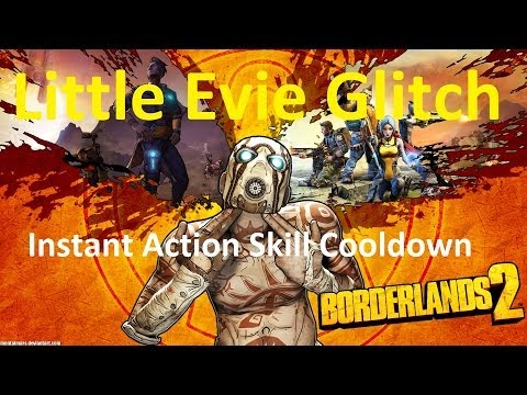 Borderlands 2 Little evie glitch Instant cooldown rate on action skill