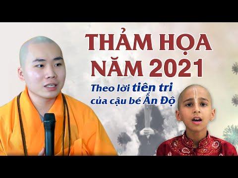 THẢM HỌA NĂM 2021 theo lời tiên tri của cậu bé Ấn Độ (Đúng hay Sai) ĐĐ. Thích Tâm Đức