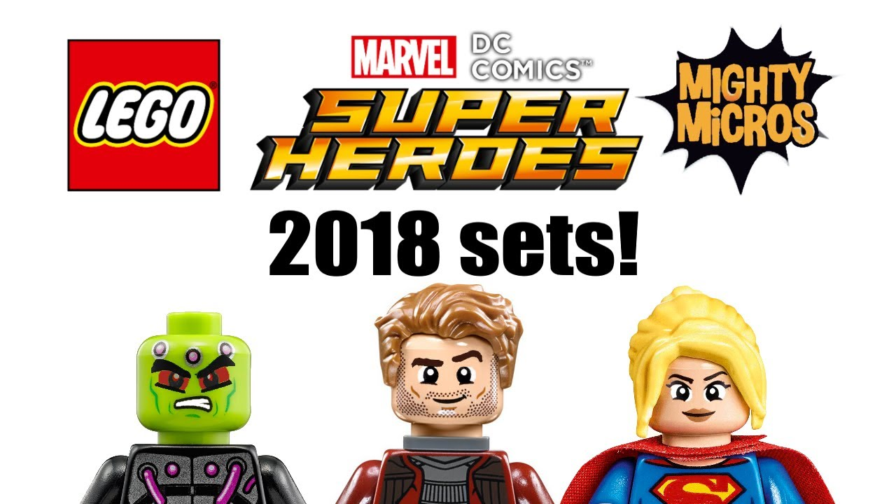 Lego Super Heroes Mighty Micros 2018 Sets Info Youtube