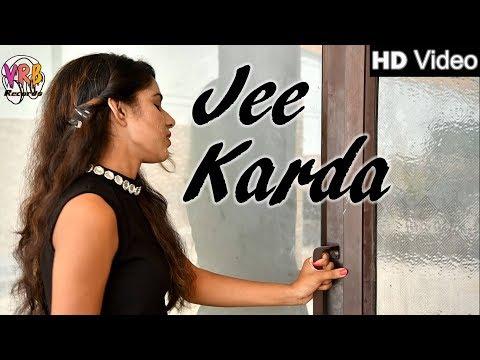 Jee Karda (Full Video) | New Punjabi Song 2017 - Latest Punjabi Songs