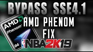 Bypass SSE4.1 Support - NBA 2K20 and 2K19 PC (Play using AMD Phenom CPUs and more) AMD fix