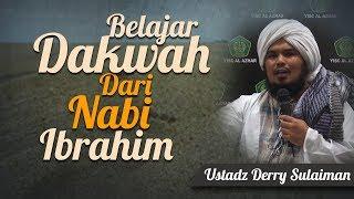 Ustadz Derry SUlaiman - Pesan Dakwah dari Nabi Ibrahim