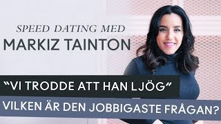 Speed dating with Markiz Tainton