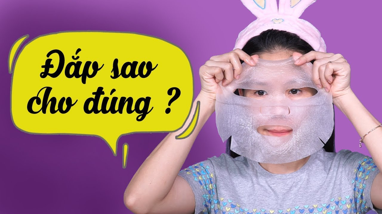Cách đắp mặt nạ giấy sao cho đúng? Để đạt hiểu quả dưỡng da cao nhất | Tiny Loly