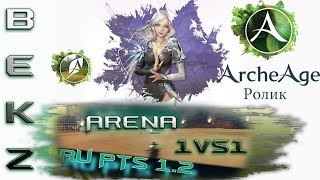 ArcheAge Movie: RU PTS 1.2 | BeKz - Фанатик PvP. Arena 1x1