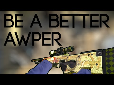 CS:GO - How to Be a Better AWPer