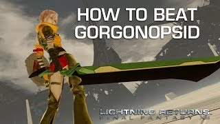 Lightning Returns: Final Fantasy 13 - Gorgonopsid Gameplay
