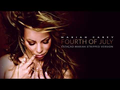 Mariah Carey - Fourth Of July (Stripped Version)