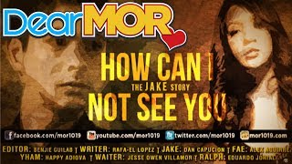 """Dear MOR: """"How Can I Not See You"""" The Jake Story 07-06-15"""
