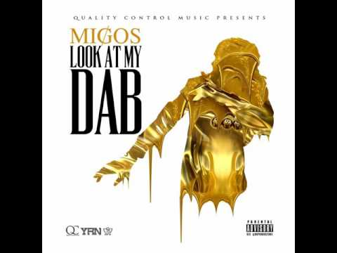 Migos - Look At My Dab (Clean)