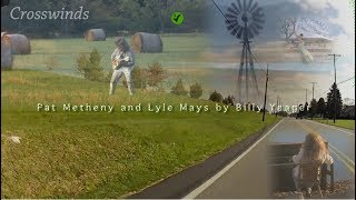 """""""Pat Metheny and Lyle Mays"""" 2021 Activist Video by Billy Yeager - Song """"Crosswinds"""""""