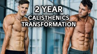 Incredible 2 Year Calisthenics Transformation |  Insane Progression