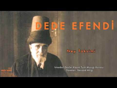 Dede Efendi - Ney Taksimi [ Arşiv Serisi 2 © 2000 Kalan Müzik ]