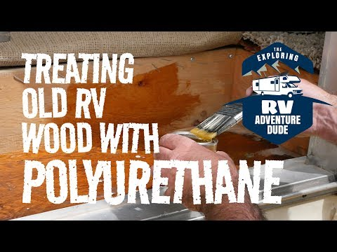 Ep62, Treating Old RV Wood with Polyurethane