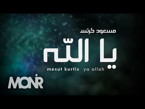 Mesut Kurtis - Ya Allah (Lyric Video 2015) | مسعود كرتس - يا الله