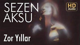 Sezen Aksu - Zor Yıllar (Official Audio)