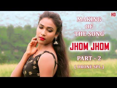 Making Of The Song - Jhom Jhom (Part -2) Drone Spl.    Album - Jhom Jhom    New Santali Album 2018