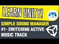 Unity Simple Audio Manager #1 - Switchin