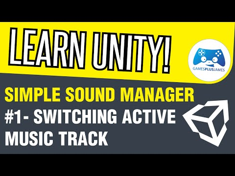 Unity Simple Audio Manager #1 - Switching Music Tracks