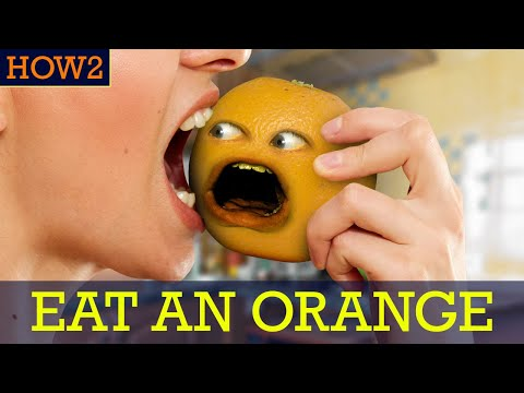 HOW2: How to Eat an Orange!