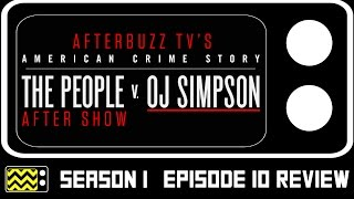 American Crime Story Season 1 Episode 10 Review & AfterShow | AfterBuzz TV