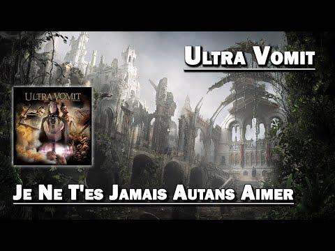 Je Ne T'es Jamais Autans Aimer - Ultra Vomit (HD)