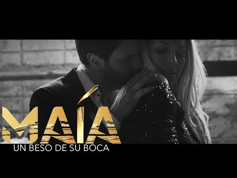 Maía - Un Beso De Su Boca (Video Oficial)