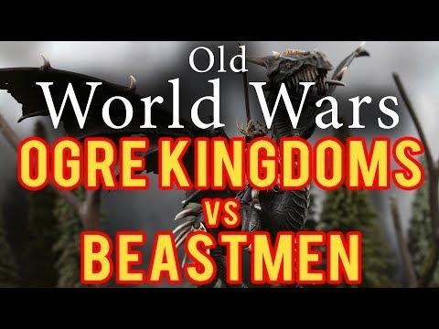 Ogre Kingdoms vs Beastmen Warhammer Fantasy Battle Report - Old World Wars Ep 243