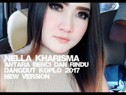 Nella Kharisma - Antara Benci Dan Rindu [Dangdut Koplo 2017]