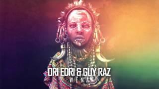Ori Edri & Guy Raz - Wena (Original Mix)