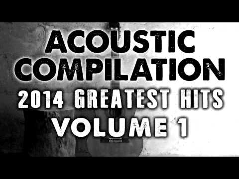 """5 HOUR 2014 GREATEST HITS ACOUSTIC COMPILATION VOL. 1"" BY VARIOUS ARTISTS (ACOUSTIC COVERS) - ACH"