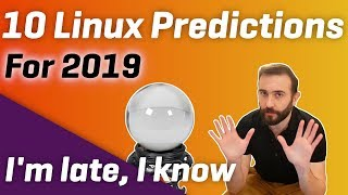 10 (probably wrong) Linux Predictions for 2019