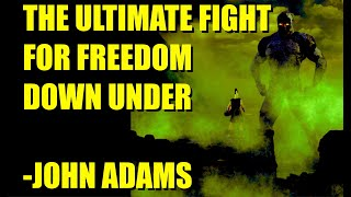​The Ultimate Fight For Freedom Down Under | John Adams