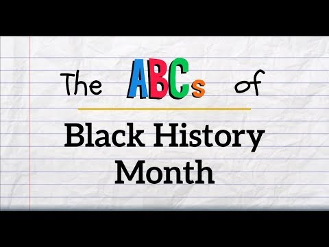 The ABCs Of Black History Month | African-American History