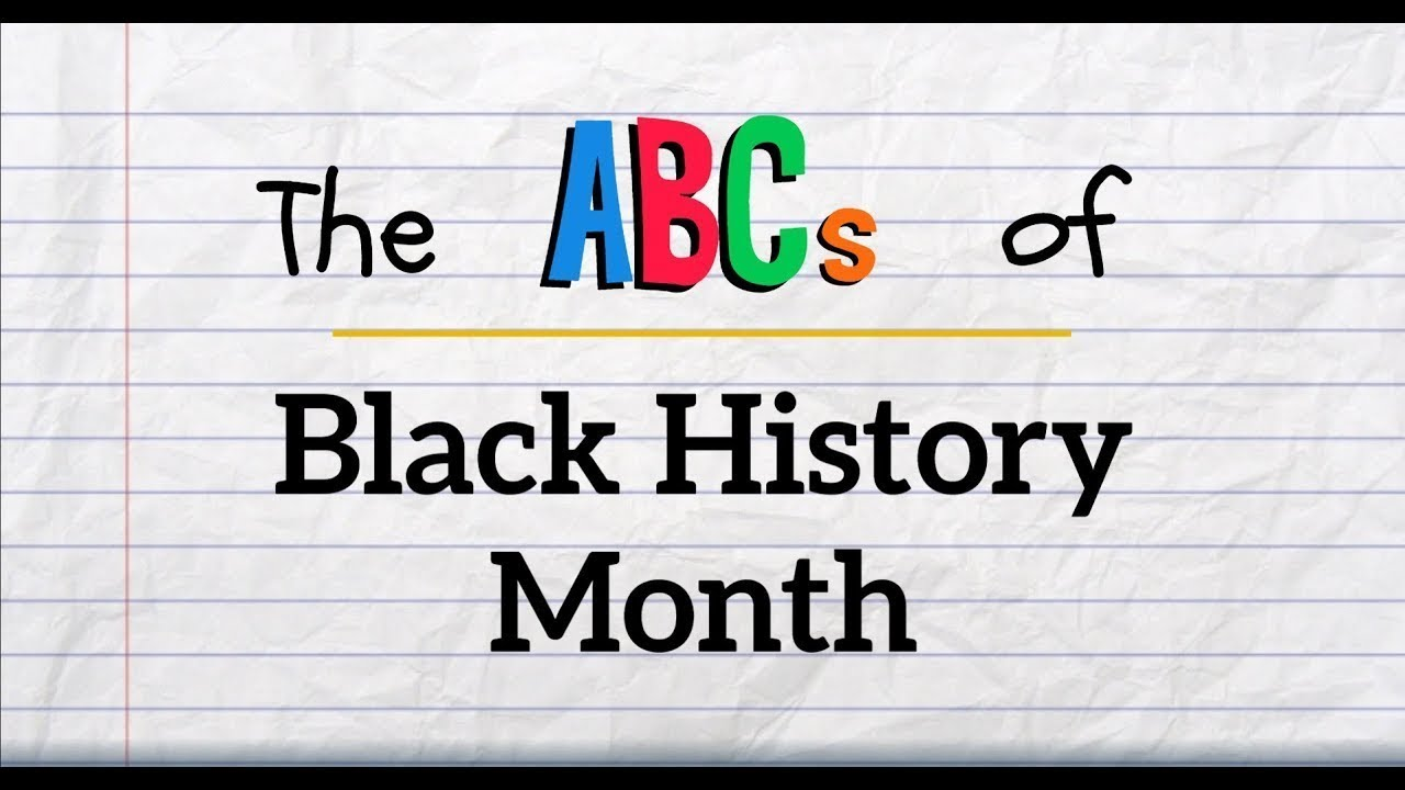 medium resolution of The ABCs of Black History Month   African-American History - YouTube