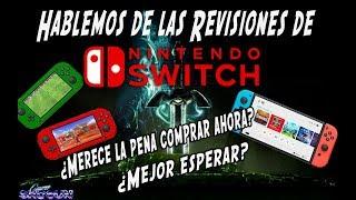 Hablemos de las Revisiones de Nintendo Switch ¿Merece la pena comprar ahora? ¿Mejor esperar?