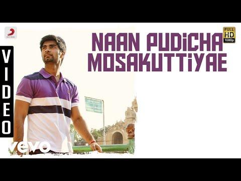 Eetti - Naan Pudicha Mosakuttiyae VIdeo | Adharvaa, Sri Divya | G.V. Prakash Kumar