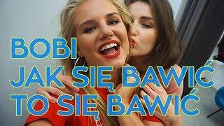 Bobi - Jak się bawić to się bawić (Official Video)